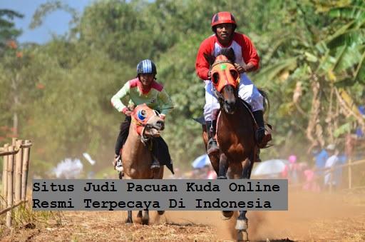 Situs Judi Pacuan Kuda Online Resmi Terpecaya Di Indonesia